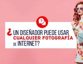 ¿Un diseñador puede usar cualquier Fotografía de Internet?