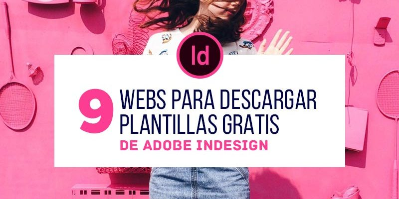 9 webs para descargar Plantillas Gratis de InDesign