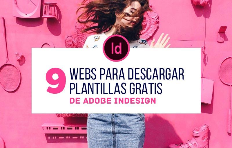 9 webs para descargar Plantillas Gratis de InDesign